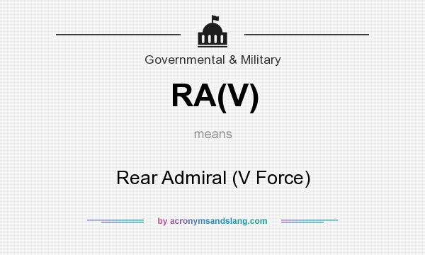 What does RA(V) mean? It stands for Rear Admiral (V Force)