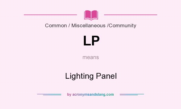 What does LP mean? It stands for Lighting Panel