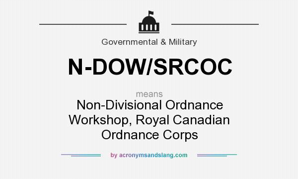 What does N-DOW/SRCOC mean? It stands for Non-Divisional Ordnance Workshop, Royal Canadian Ordnance Corps