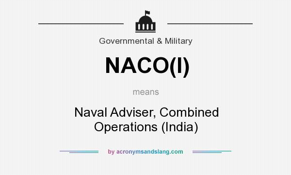 What does NACO(I) mean? It stands for Naval Adviser, Combined Operations (India)