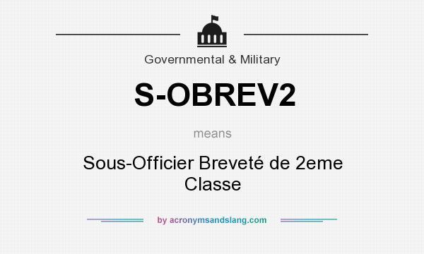 What does S-OBREV2 mean? It stands for Sous-Officier Breveté de 2eme Classe