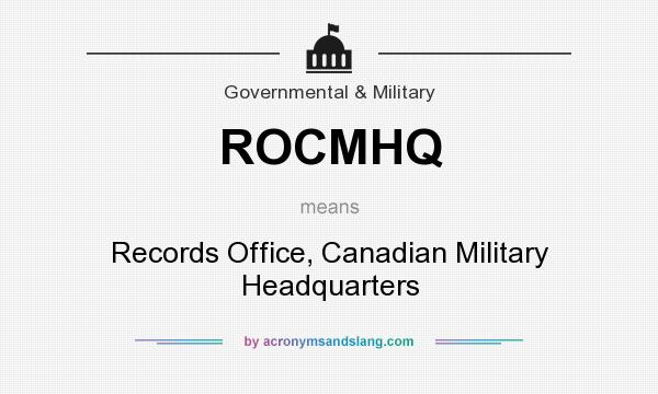 What does ROCMHQ mean? It stands for Records Office, Canadian Military Headquarters