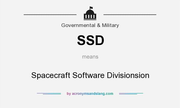 What does SSD mean? It stands for Spacecraft Software Divisionsion