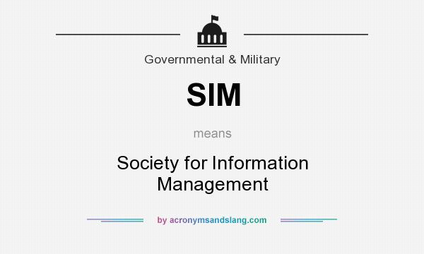 What does SIM mean? It stands for Society for Information Management