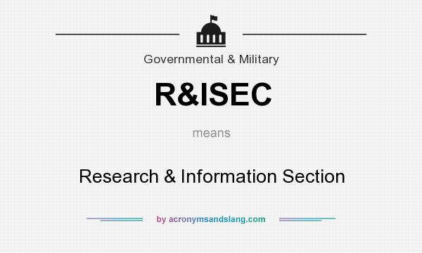 What does R&ISEC mean? It stands for Research & Information Section