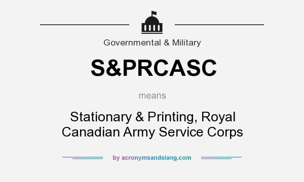 What does S&PRCASC mean? It stands for Stationary & Printing, Royal Canadian Army Service Corps