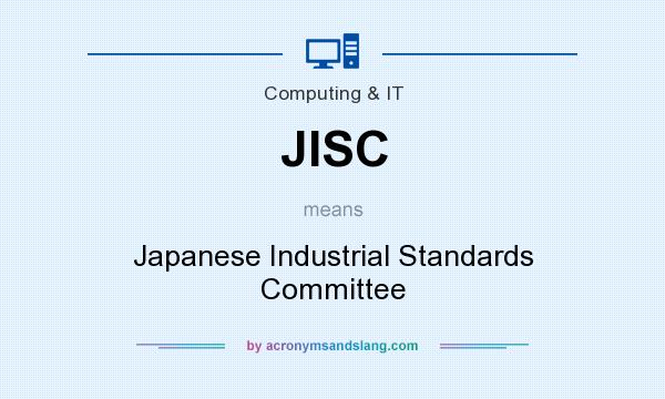 What does JISC mean? It stands for Japanese Industrial Standards Committee