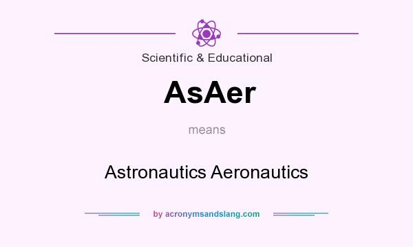 What does AsAer mean? It stands for Astronautics Aeronautics
