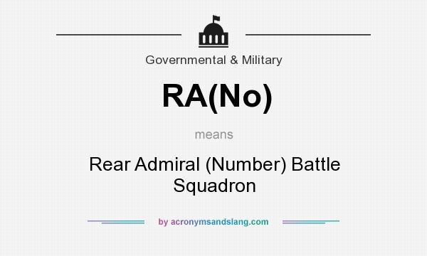 What does RA(No) mean? It stands for Rear Admiral (Number) Battle Squadron