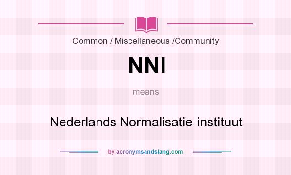 What does NNI mean? It stands for Nederlands Normalisatie-instituut