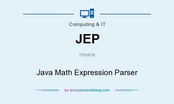 What does JEP mean? It stands for Java Math Expression Parser