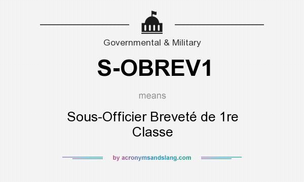 What does S-OBREV1 mean? It stands for Sous-Officier Breveté de 1re Classe