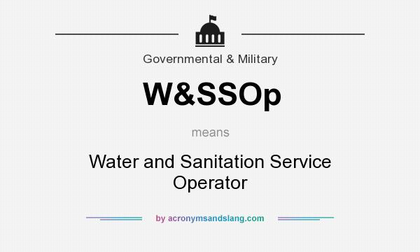What does W&SSOp mean? It stands for Water and Sanitation Service Operator