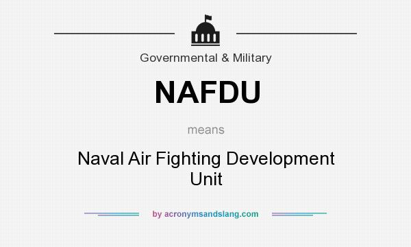 What does NAFDU mean? It stands for Naval Air Fighting Development Unit