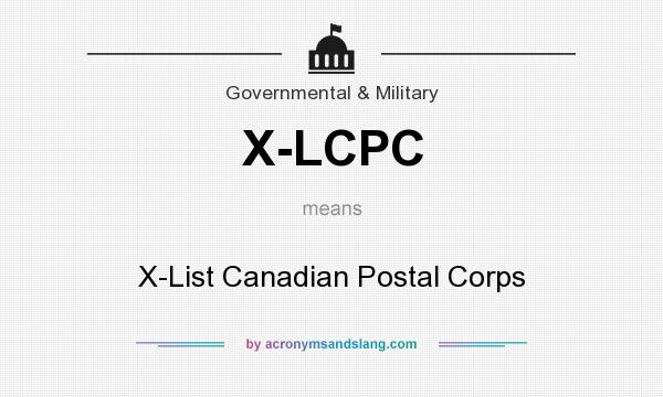 What does X-LCPC mean? It stands for X-List Canadian Postal Corps