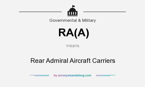 What does RA(A) mean? It stands for Rear Admiral Aircraft Carriers