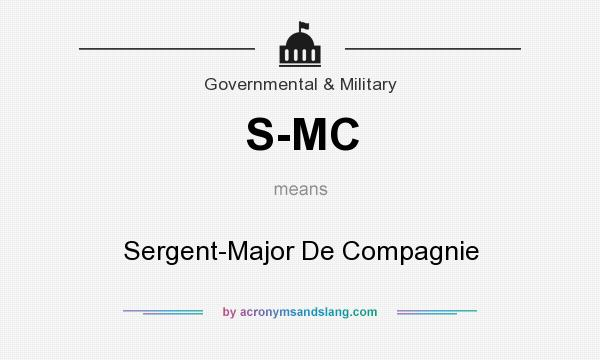 What does S-MC mean? It stands for Sergent-Major De Compagnie