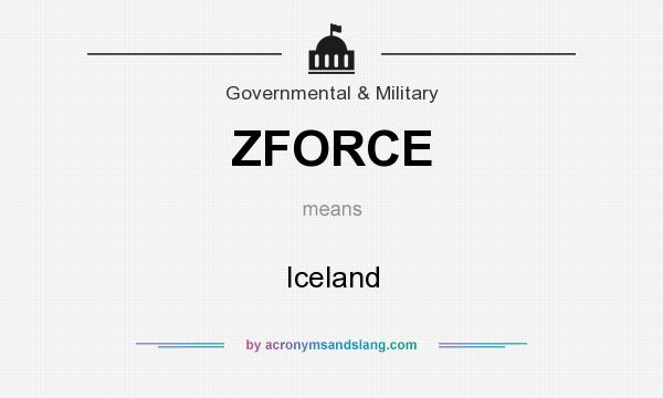What does ZFORCE mean? It stands for Iceland