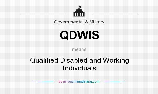 What does QDWIS mean? It stands for Qualified Disabled and Working Individuals