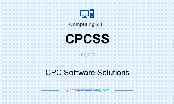 What does CPCSS mean? It stands for CPC Software Solutions