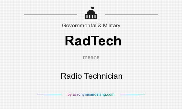 What does RadTech mean? It stands for Radio Technician