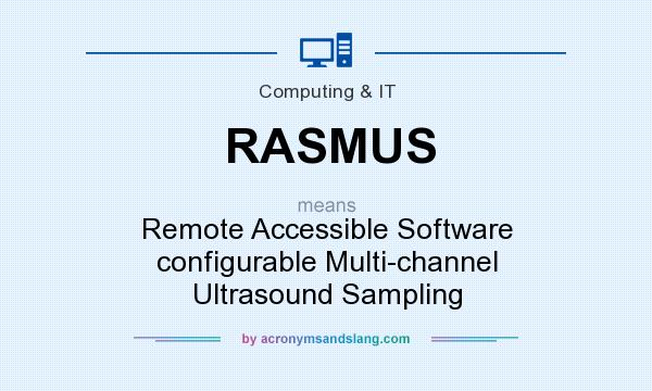 What does RASMUS mean? It stands for Remote Accessible Software configurable Multi-channel Ultrasound Sampling