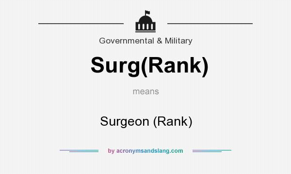 What does Surg(Rank) mean? It stands for Surgeon (Rank)