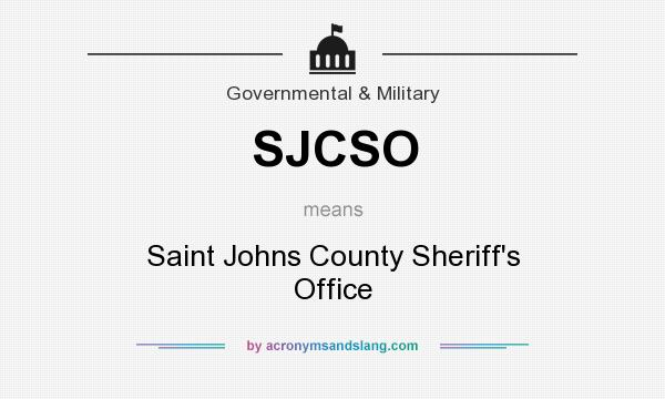 What does SJCSO mean? It stands for Saint Johns County Sheriff`s Office