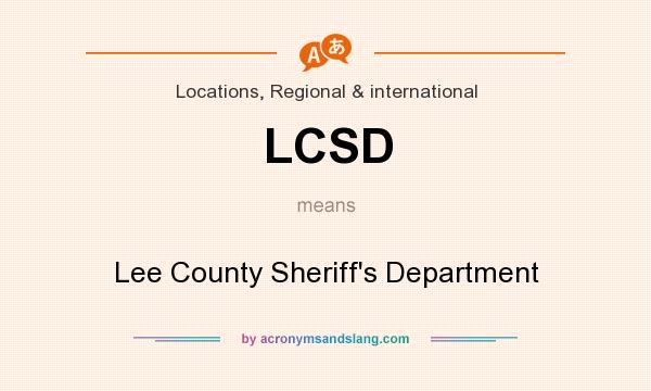 What does LCSD mean? It stands for Lee County Sheriff`s Department