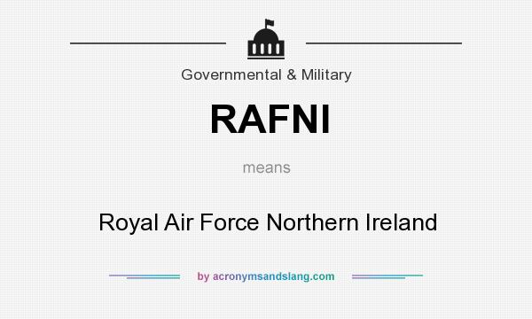 What does RAFNI mean? It stands for Royal Air Force Northern Ireland
