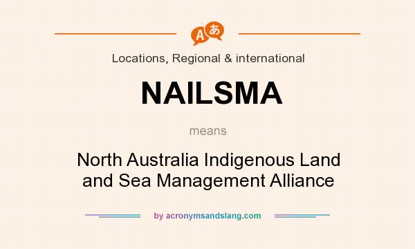 What does NAILSMA mean? It stands for North Australia Indigenous Land and Sea Management Alliance