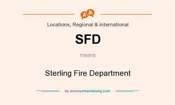 What does SFD mean? It stands for Sterling Fire Department
