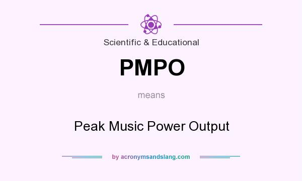 What does PMPO mean? It stands for Peak Music Power Output