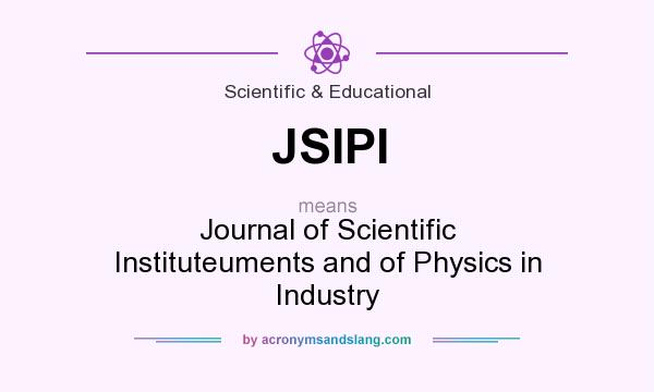 What does JSIPI mean? It stands for Journal of Scientific Instituteuments and of Physics in Industry