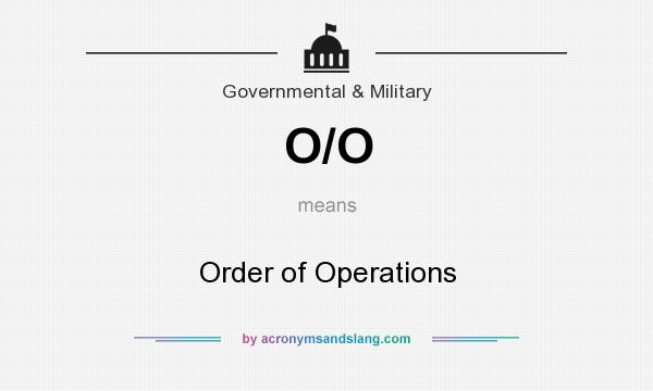 What does O/O mean? It stands for Order of Operations