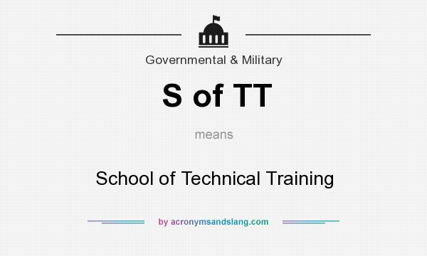 What does S of TT mean? It stands for School of Technical Training