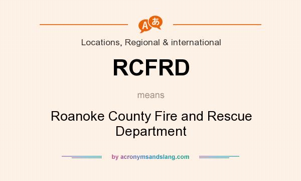What does RCFRD mean? It stands for Roanoke County Fire and Rescue Department