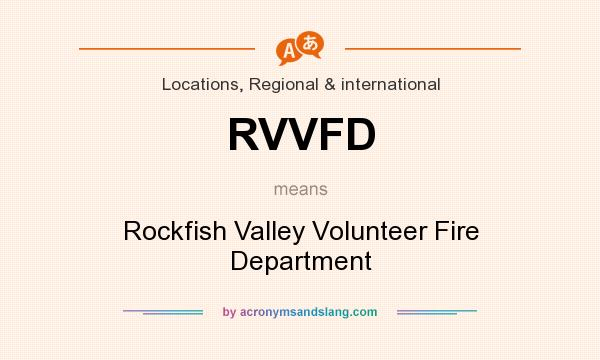 What does RVVFD mean? It stands for Rockfish Valley Volunteer Fire Department