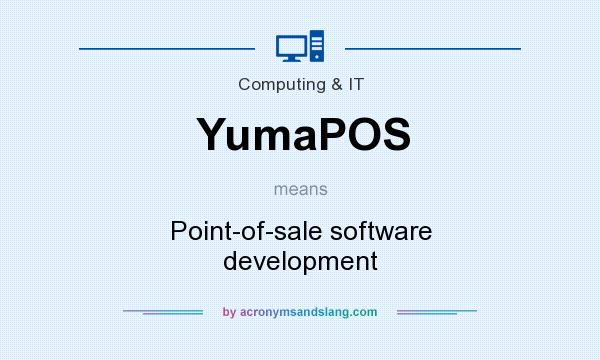 What does YumaPOS mean? It stands for Point-of-sale software development