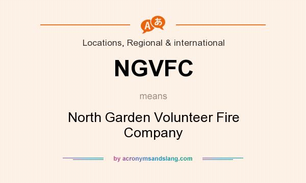 What does NGVFC mean? It stands for North Garden Volunteer Fire Company