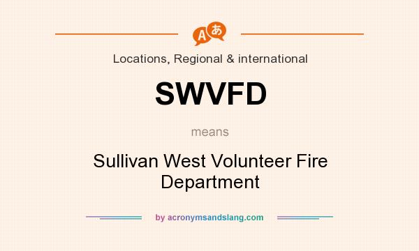 What does SWVFD mean? It stands for Sullivan West Volunteer Fire Department