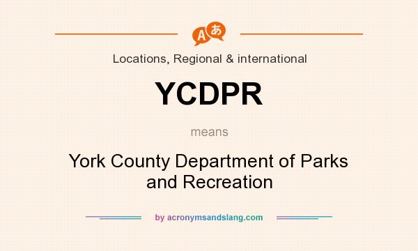 What does YCDPR mean? It stands for York County Department of Parks and Recreation