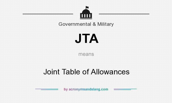What does JTA mean? It stands for Joint Table of Allowances
