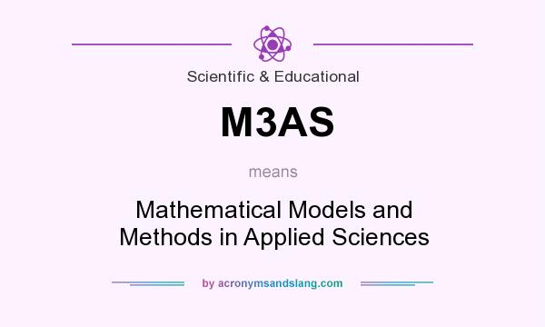 What does M3AS mean? It stands for Mathematical Models and Methods in Applied Sciences