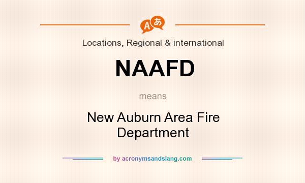 What does NAAFD mean? It stands for New Auburn Area Fire Department