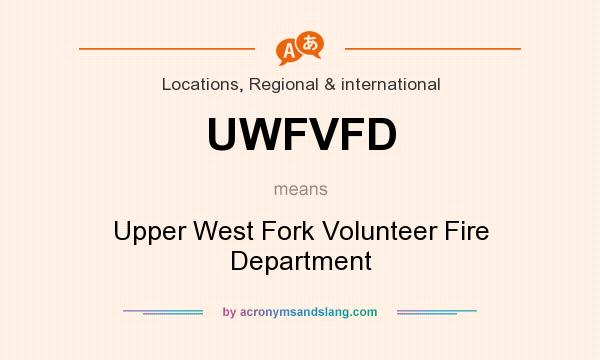 What does UWFVFD mean? It stands for Upper West Fork Volunteer Fire Department