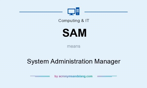 What does SAM mean? It stands for System Administration Manager