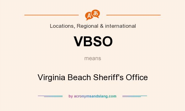 What does VBSO mean? It stands for Virginia Beach Sheriff`s Office
