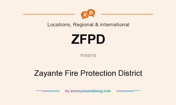 What does ZFPD mean? It stands for Zayante Fire Protection District