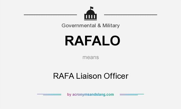 What does RAFALO mean? It stands for RAFA Liaison Officer